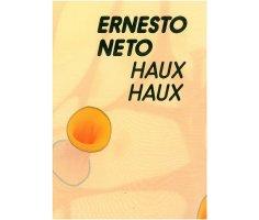 Ernesto Neto. Haux Haux